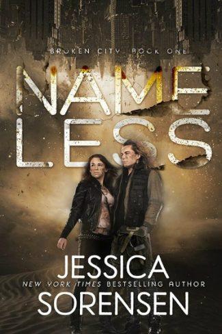 Cover Reveal: Nameless (Broken City #1) by Jessica Sorensen