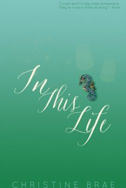 Review + Giveaway: In This Life by Christine Brae