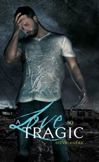 Cover Reveal + Giveaway: A Love So Tragic by Stevie J Cole