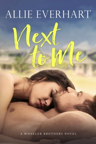 Book Blitz + Giveaway: Next to Me (Wheeler Brothers #1) by Allie Everhart