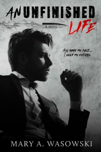 Cover Reveal: An Unfinished Life by Mary A Wasowski