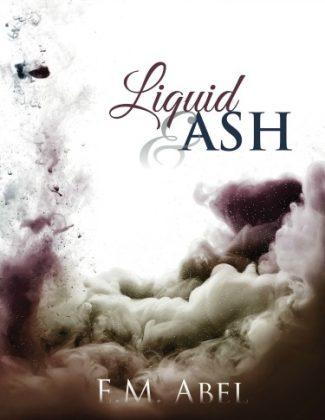 Release Day Blitz + Giveaway: Liquid & Ash by EM Abel