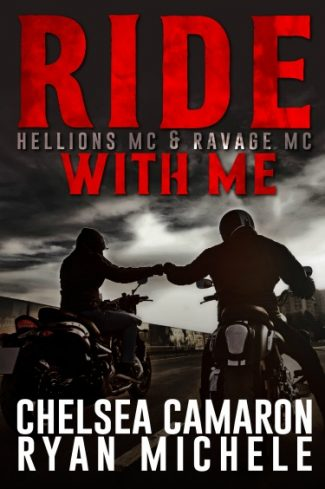 Release Day Blitz: Ride with Me (A Hellions MC & Ravage MC Duel) by Ryan Michele & Chelsea Camaron