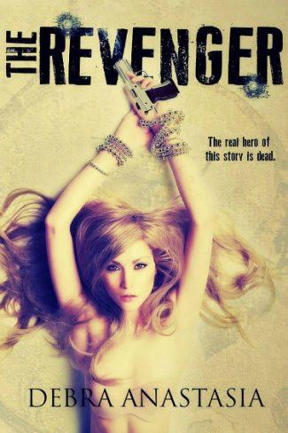 Cover Reveal: The Revenger by Debra Anastasia