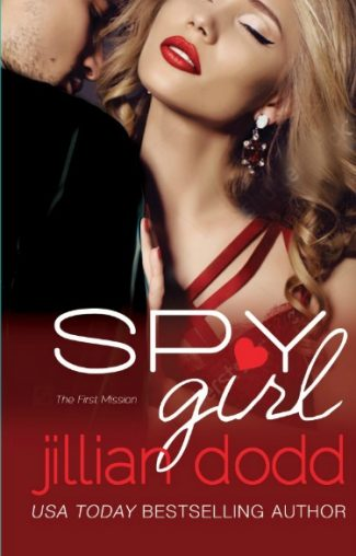Cover Reveal: Spy Girl by Jillian Dodd