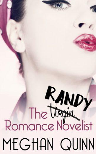 Cover Reveal: The Randy Romance Novelist by Meghan Quinn