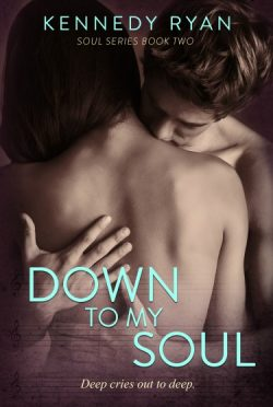 Cover Reveal + Giveaway: Down to My Soul (Soul #2)  by Kennedy Ryan