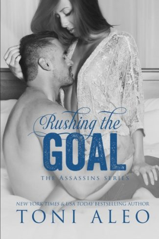 Cover Reveal: Rushing the Goal (Assassins #8)  by Toni Aleo