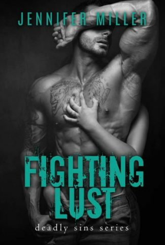 Cover Reveal: Fighting Lust (Deadly Sins #3) by Jennifer Miller