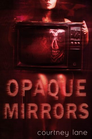 Cover Reveal + Giveaway: Opaque Mirrors by Courtney Lane