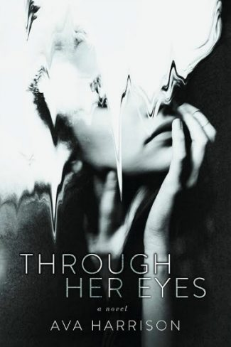 Cover Reveal: Through Her Eyes by Ava Harrison