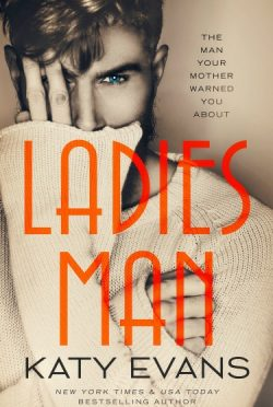 Cover Reveal: Ladies Man (Manwhore #3) by Katy Evans