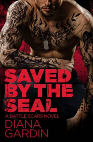 Release Day Blitz: Saved By The SEAL (Battle Scars #2) by Diana Gardin
