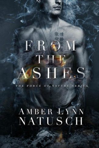 Cover Reveal: From the Ashes (Force of Nature #1) by Amber Lynn Natusch