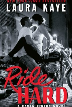 Excerpt Reveal: Ride Hard (Raven Riders MC #1) by Laura Kaye