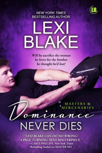 Cover Reveal: Dominance Never Dies (Masters and Mercenaries #11) by Lexi Blake