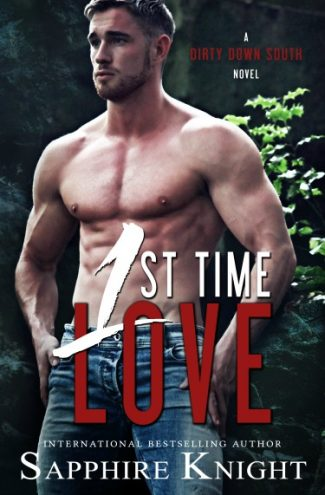 Cover Reveal: 1st Time Love (Dirty Down South #1) by Sapphire Knight