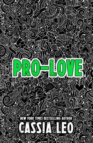 Cover Reveal: Pro-Love (Anti-Romance #2) by Cassia Leo