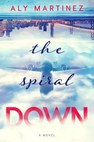 Cover Reveal: The Spiral Down (The Fall Up #2) by Aly Martinez