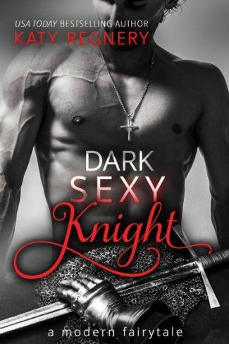 Cover Reveal: Dark Sexy Knight (A Modern Fairytale #4) by Katy Regnery