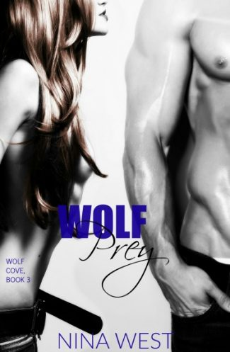 Cover Reveal: Wolf Prey (Wolf Cove #3) by Nina West
