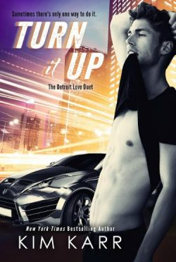 Cover Reveal: Turn it Up (The Detroit Love Duet #2) by Kim Karr
