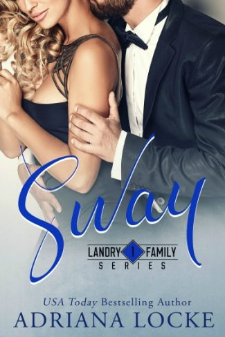 Cover Reveal + Giveaway: Sway (Landry Family #1) by Adriana Locke
