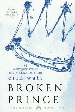Cover Reveal: Broken Prince (The Royals #2) by Erin Watt