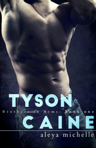 Release Day Blitz + Giveaway: Tyson Caine (Brothers in Arms #1) by Aleya Michelle