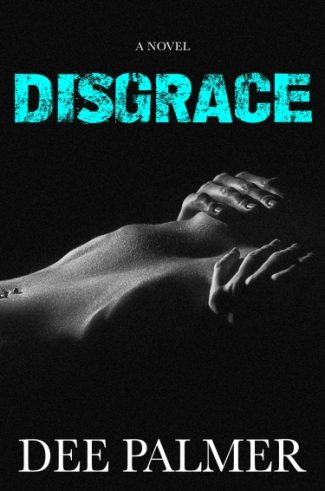 Cover Reveal: Disgrace by Dee Palmer