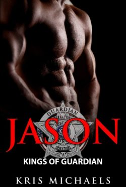 Cover Reveal: Jason (Kings of Guardian #4) by Kris Michaels