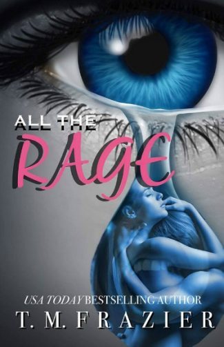 Excerpt Reveal: All the Rage by TM Frazier