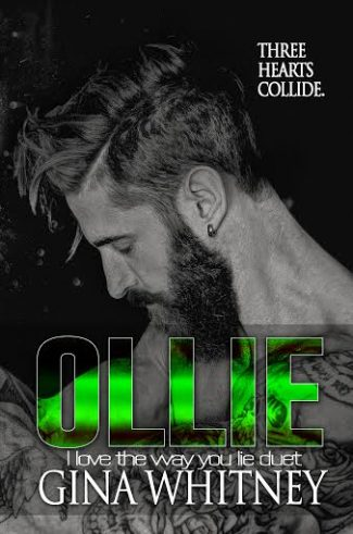 Cover Reveal: Ollie (I Love the Way You Lie #2) by Gina Whitney