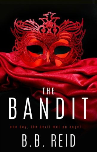 Cover Reveal + Giveaway: The Bandit (Infamous Desires #1) by BB Reid