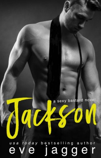 Release Day Blitz + Giveaway: Jackson (Sexy Bastard #4) by Eve Jagger