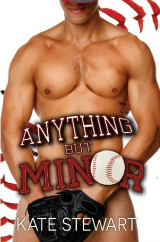 Cover Reveal + Giveaway: Anything but Minor by Kate Stewart