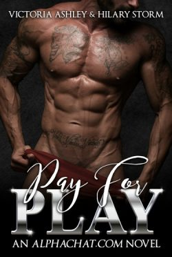 Release Day Blitz: Pay for Play (Alphachat.com #1) by Victoria Ashley & Hilary Storm