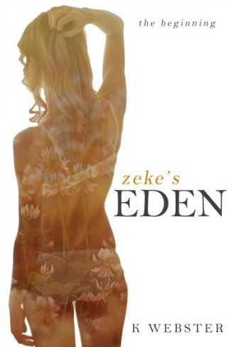 Cover Reveal + Giveaway: Zeke's Eden: The Beginning (Zeke & Eden #1) by K Webster