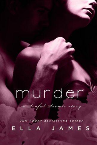 Release Day Blitz + Giveaway: Murder (Sinful Secrets #2) by Ella James