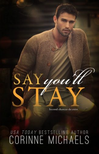 Release Day Blitz: Say You'll Stay (Return to Me #1) by Corinne Michaels