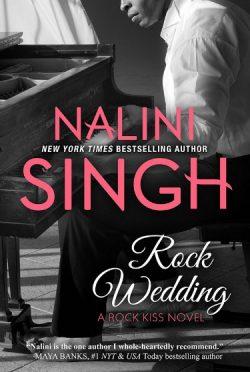 Cover Reveal: Rock Wedding (Rock Kiss #4) by Nalini Singh