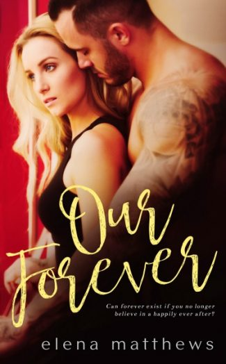 Cover Reveal + Giveaway: Our Forever by Elena Matthews