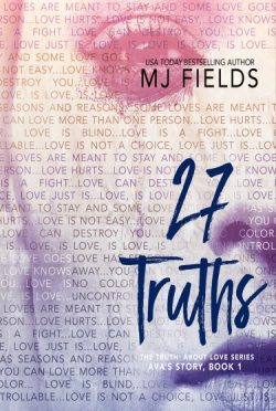Release Day Blitz + Giveaway: 27 Truths: Ava's Story (The Truth About Love #1) by MJ Fields