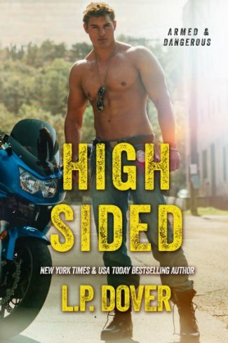 Cover Reveal: High-Sided (Armed & Dangerous #3) by LP Dover
