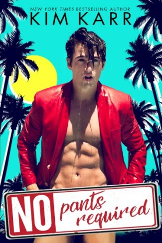 Excerpt Reveal: No Pants Required by Kim Karr
