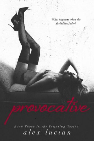 Cover Reveal: Provocative (Tempting #3) by Alex Lucian