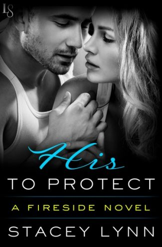 Release Day Blitz + Giveaway: His to Protect (Fireside #2) by Stacey Lynn