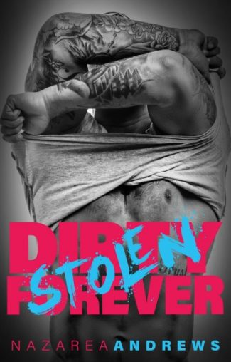 Release Day Blitz: Dirty Stolen Forever (Green County #2) by Nazarea Andrews