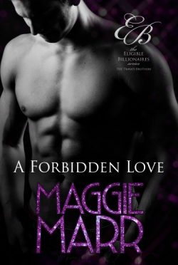 Cover Reveal + Giveaway: A Forbidden Love (Eligible Billionaires- The Travati Brothers #4) by Maggie Marr
