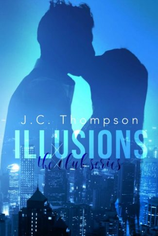 Release Day Blitz: Illusions (The Club #1)  by JC Thompson